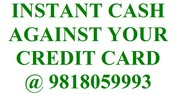 Instant cash against credit card @ 9818059993